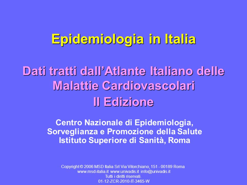 Epidemiologia in Italia Dati tratti dall'Atlante Italiano delle Malattie Cardiovascolari II Edizione