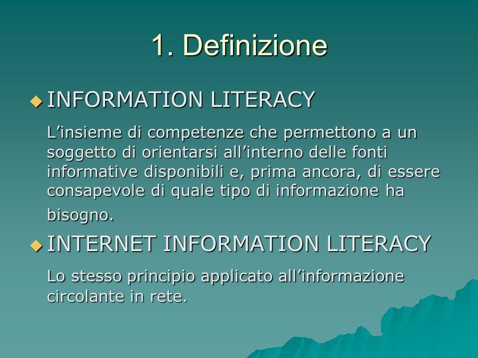 1. Definizione INFORMATION LITERACY