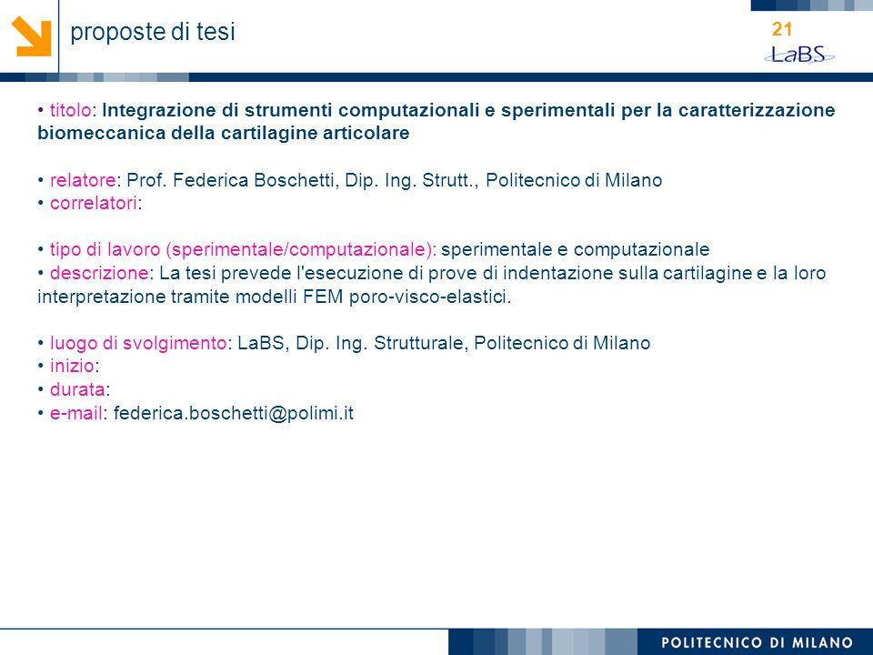 proposte di tesi titolo: Integrazione di strumenti computazionali e sperimentali per la caratterizzazione biomeccanica della cartilagine articolare.