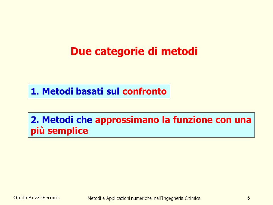 Due categorie di metodi