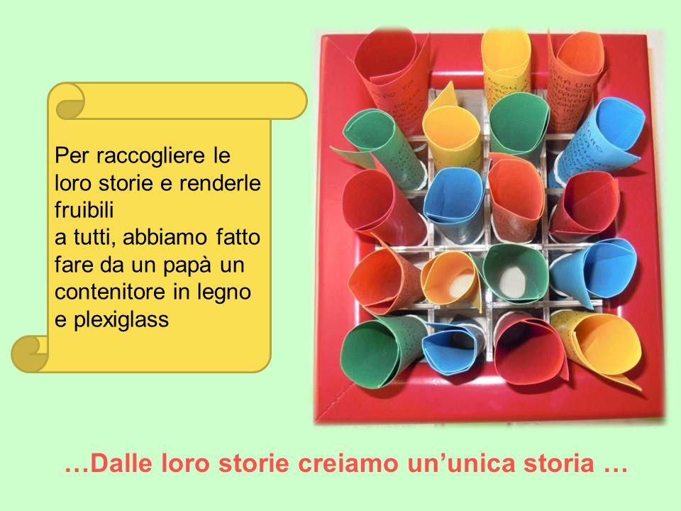 …Dalle loro storie creiamo un'unica storia …