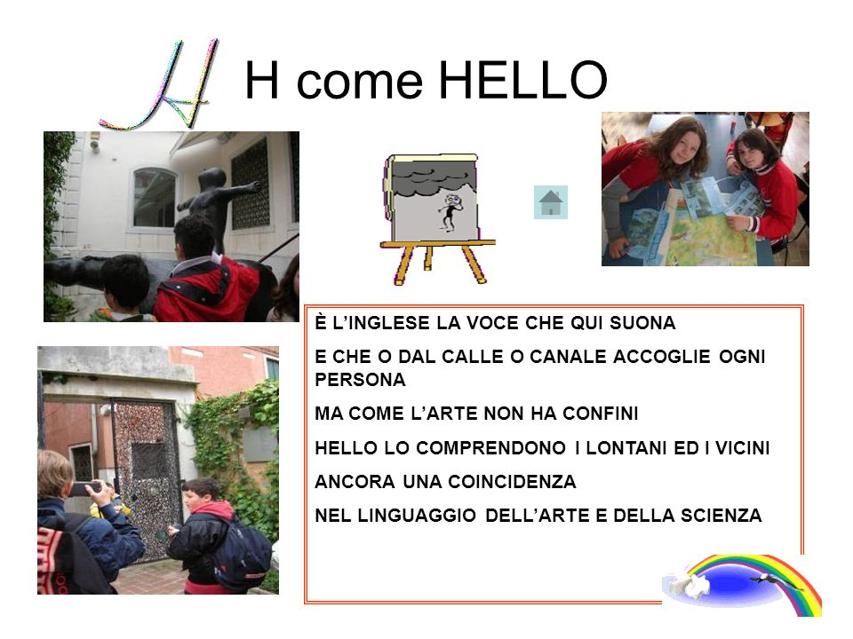 H come HELLO È L'INGLESE LA VOCE CHE QUI SUONA