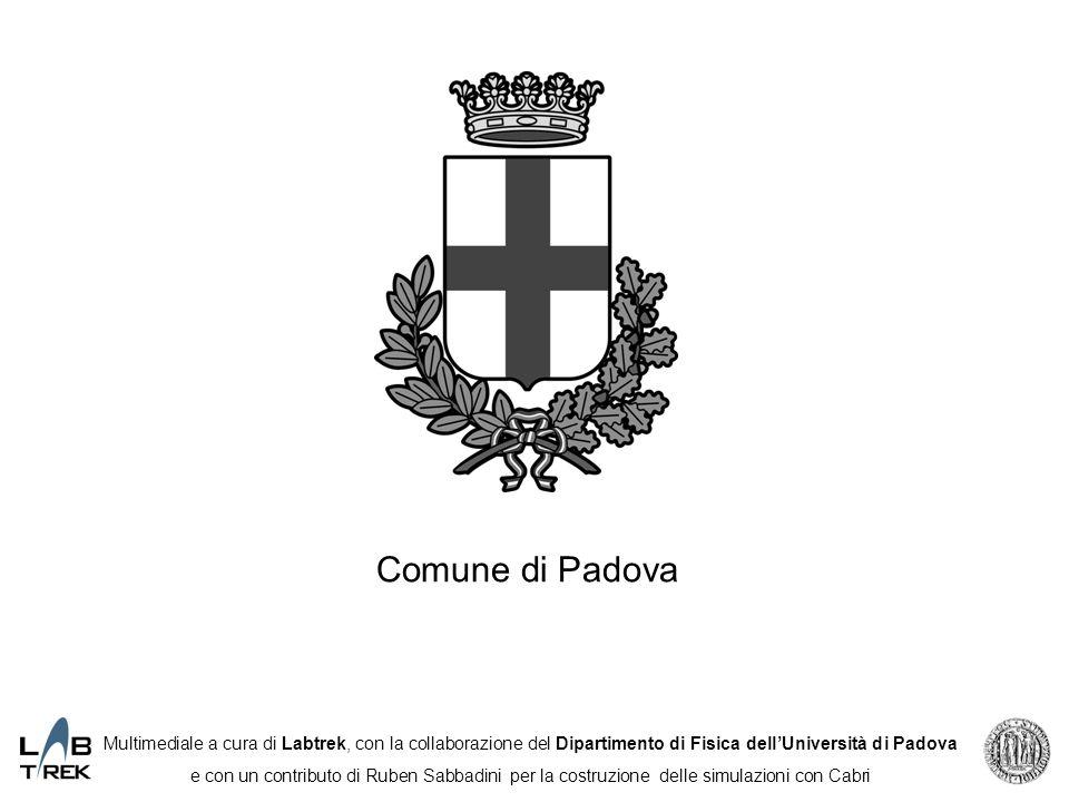 Comune di Padova Multimediale a cura di Labtrek, con la collaborazione del Dipartimento di Fisica dell'Università di Padova.