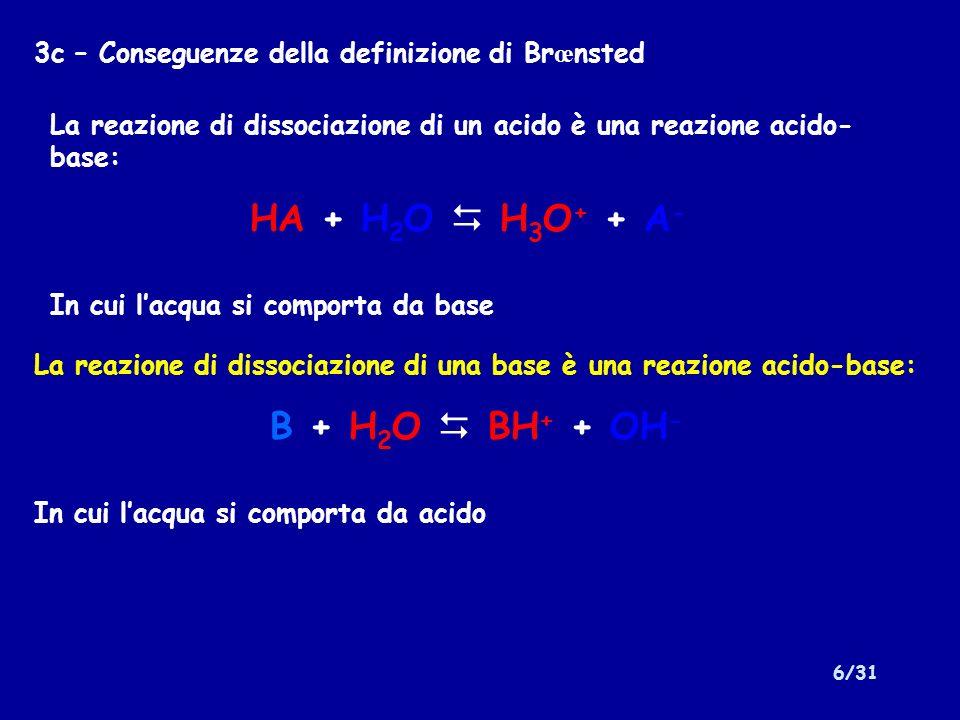 HA + H2O  H3O+ + A- B + H2O  BH+ + OH-