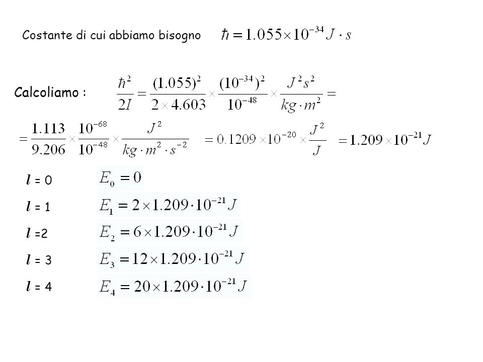 Calcoliamo : l = 0 l = 1 l =2 l = 3 l = 4