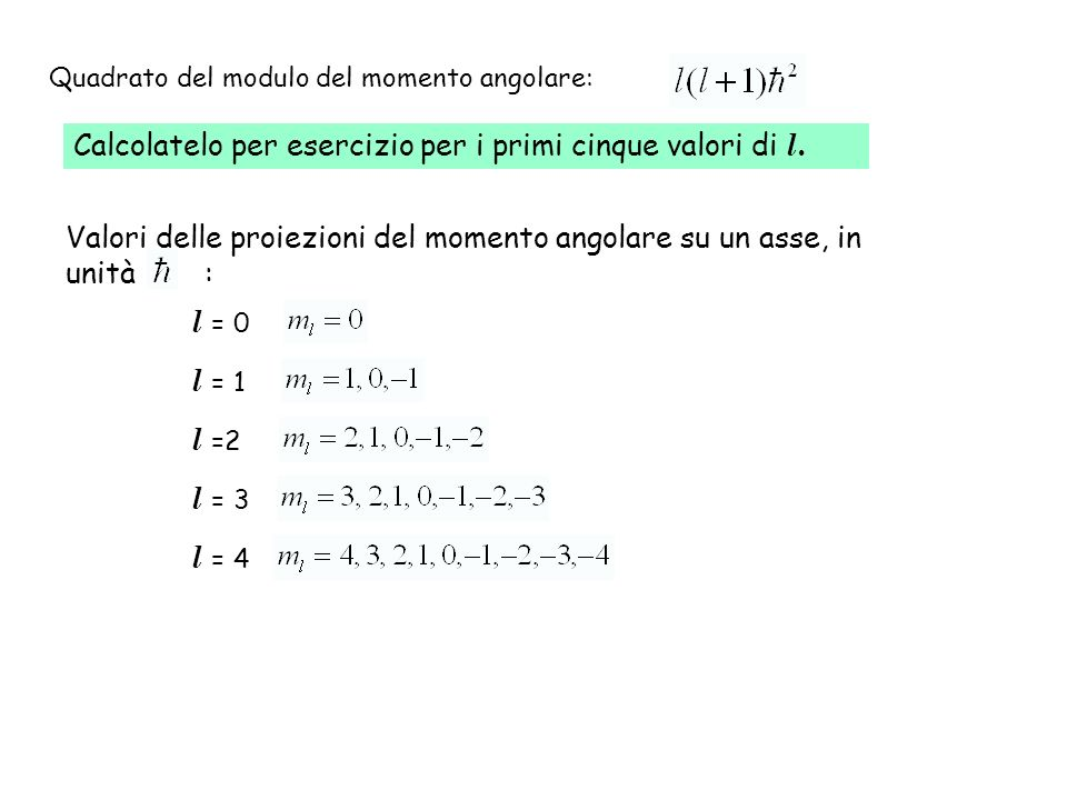 Calcolatelo per esercizio per i primi cinque valori di l.