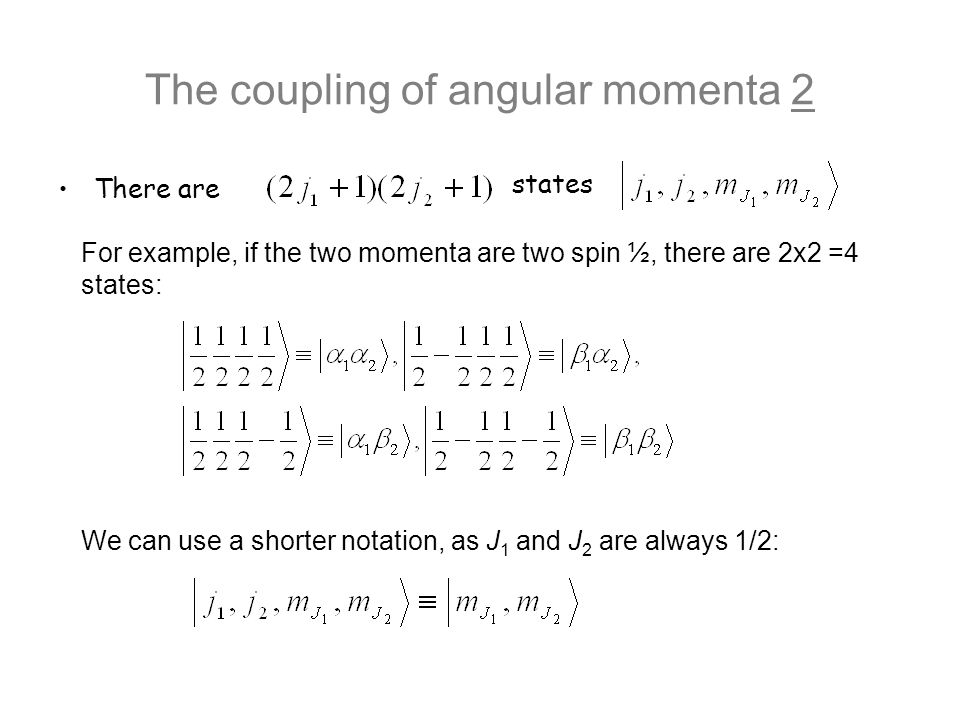 The coupling of angular momenta 2