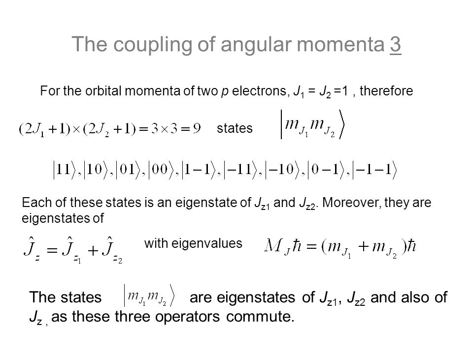 The coupling of angular momenta 3
