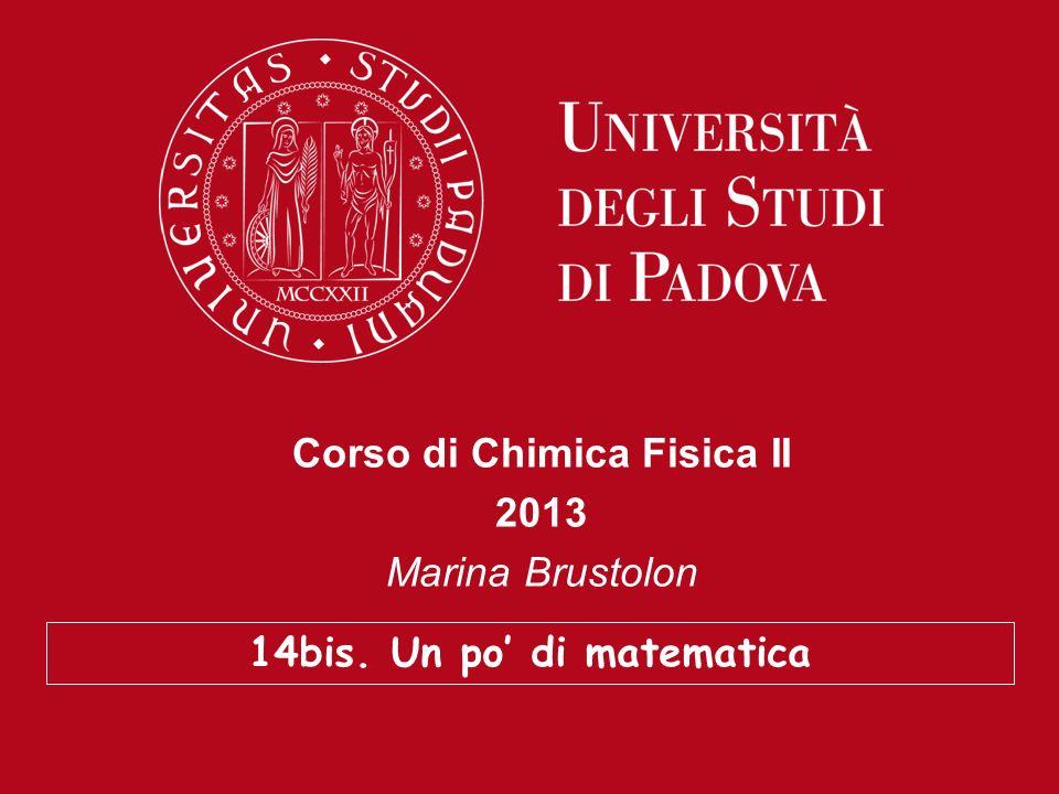 Corso di Chimica Fisica II 2013 Marina Brustolon
