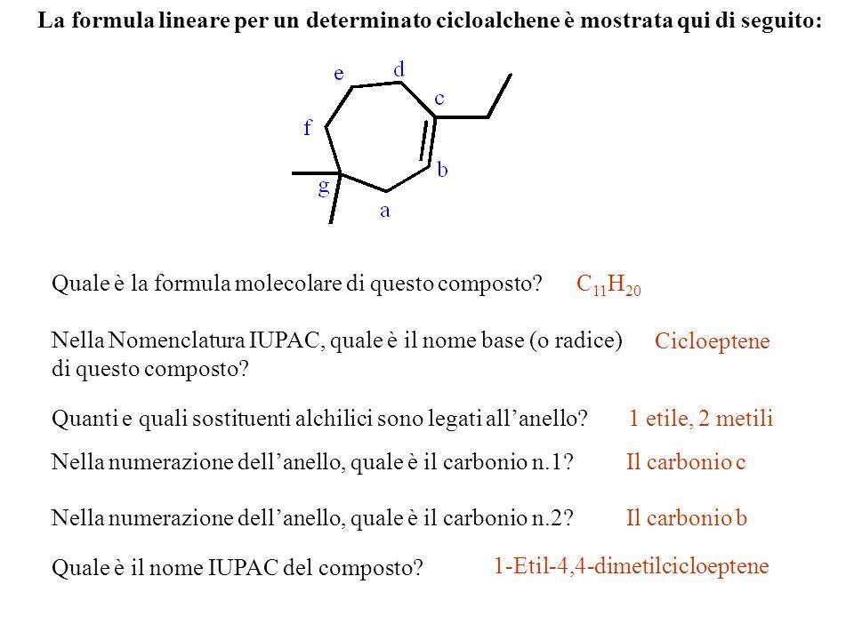 La formula lineare per un determinato cicloalchene è mostrata qui di seguito:
