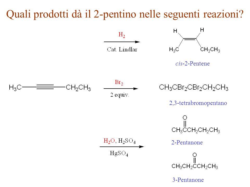 Quali prodotti dà il 2-pentino nelle seguenti reazioni