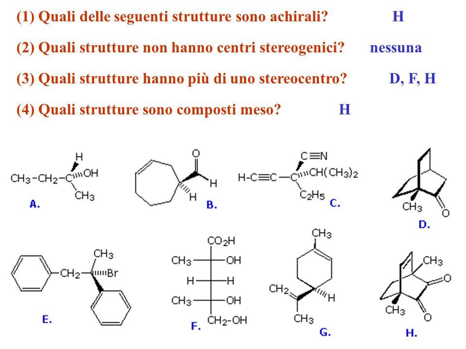 (1) Quali delle seguenti strutture sono achirali