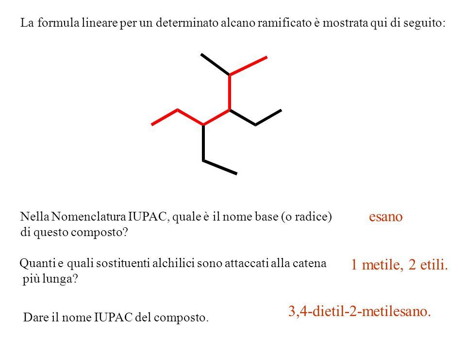 esano 1 metile, 2 etili. 3,4-dietil-2-metilesano.