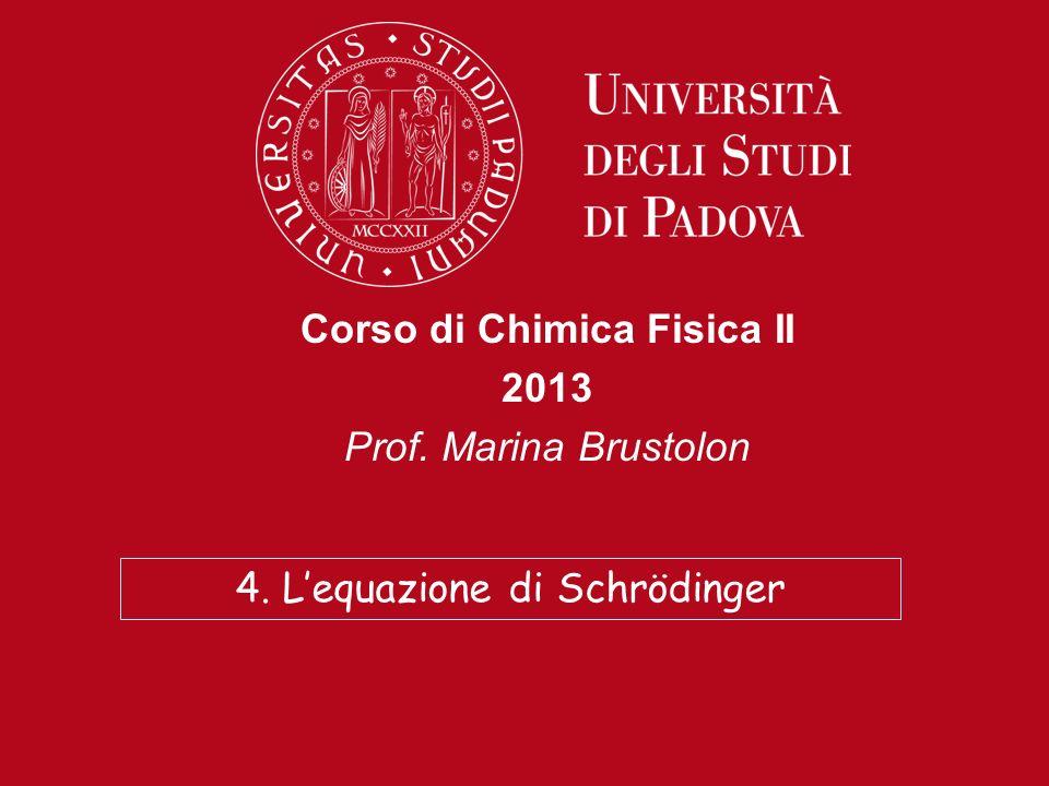 Corso di Chimica Fisica II 2013 Prof. Marina Brustolon