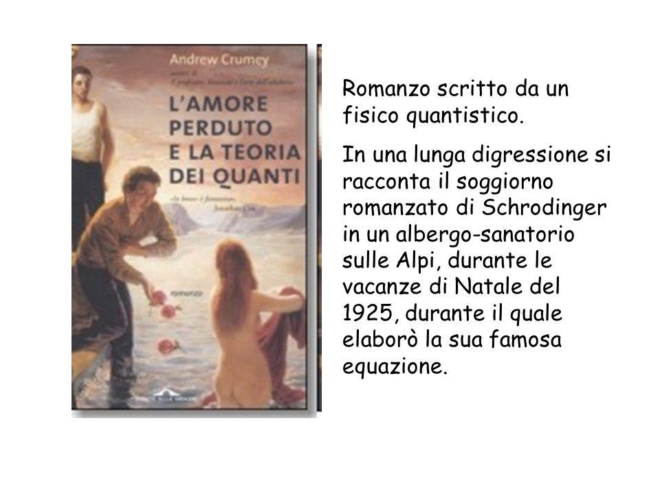 Romanzo scritto da un fisico quantistico.