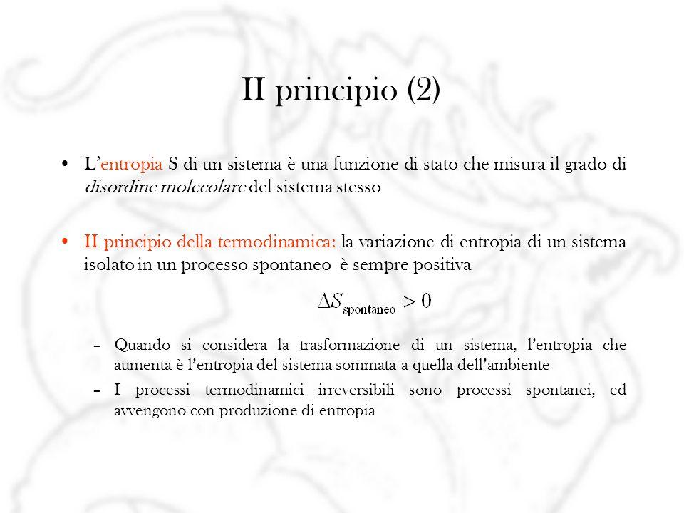 II principio (2) L'entropia S di un sistema è una funzione di stato che misura il grado di disordine molecolare del sistema stesso.