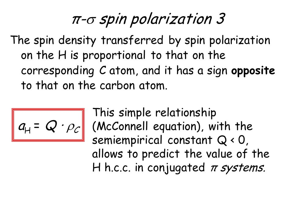 π- spin polarization 3 aH = Q · C