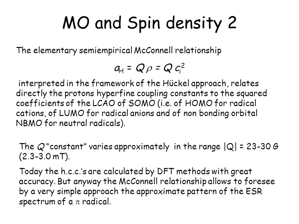 MO and Spin density 2 aH = Q = Q ci2