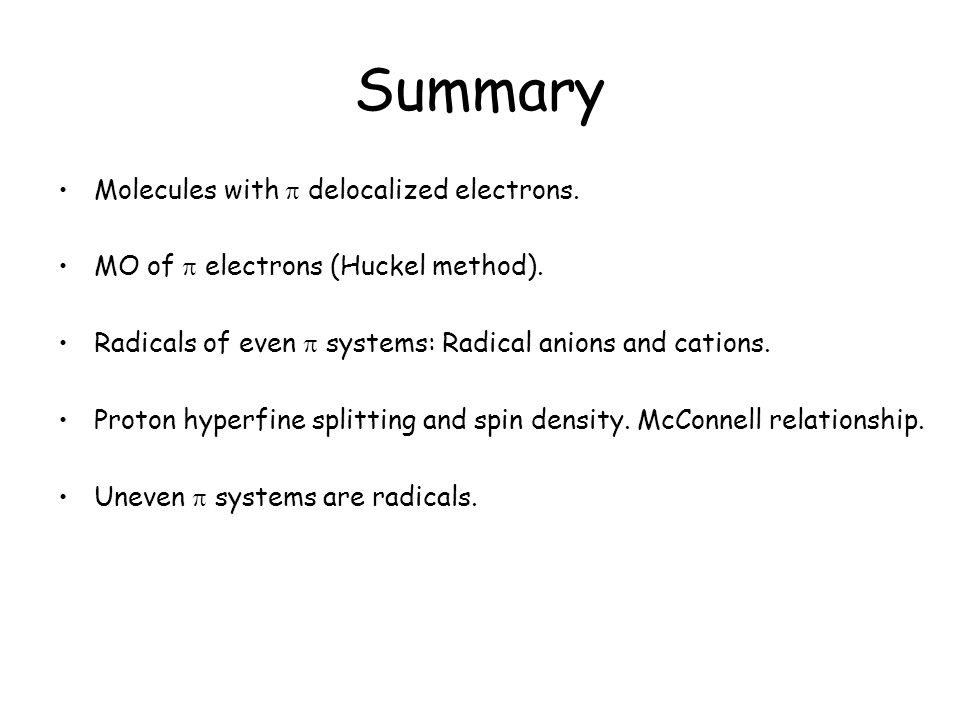 Summary Molecules with  delocalized electrons.
