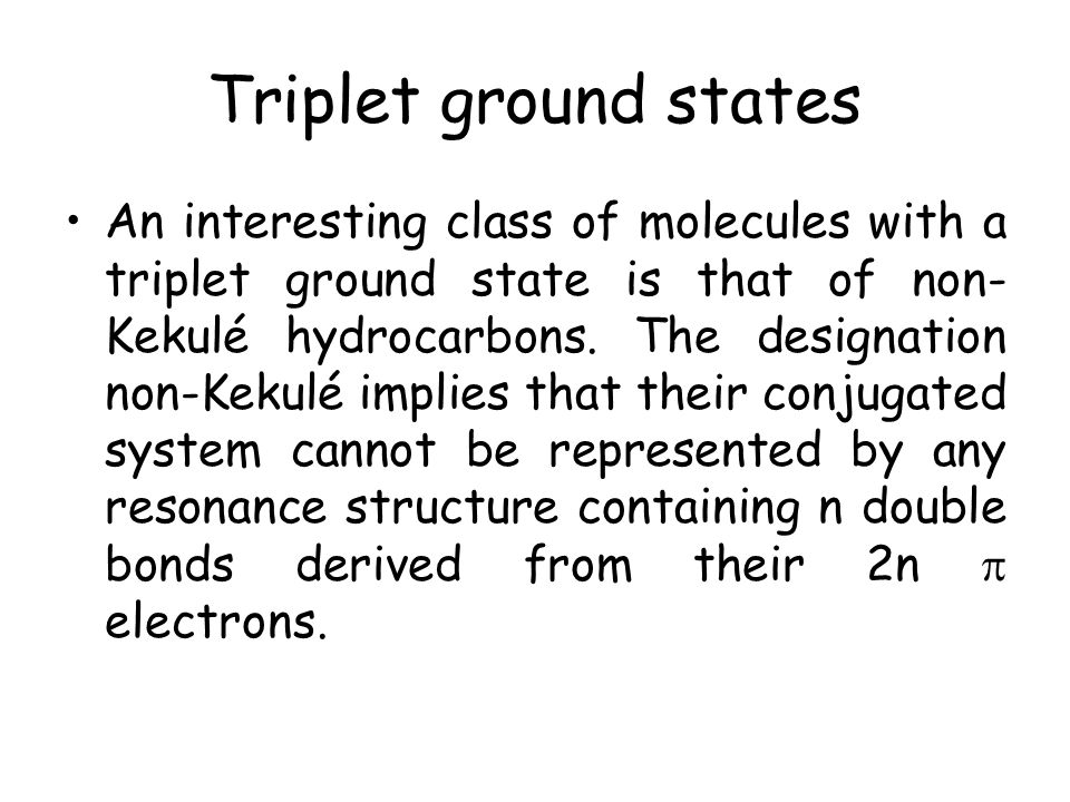 Triplet ground states