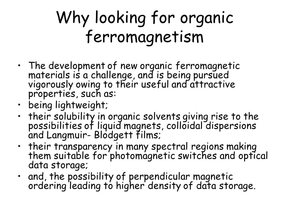 Why looking for organic ferromagnetism