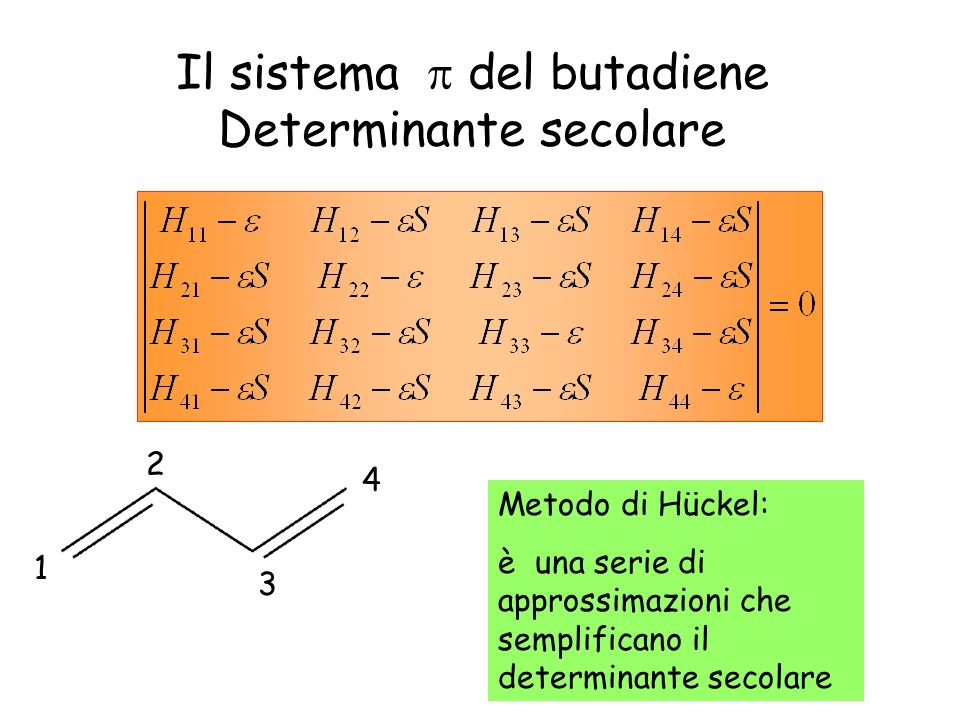 Il sistema  del butadiene Determinante secolare