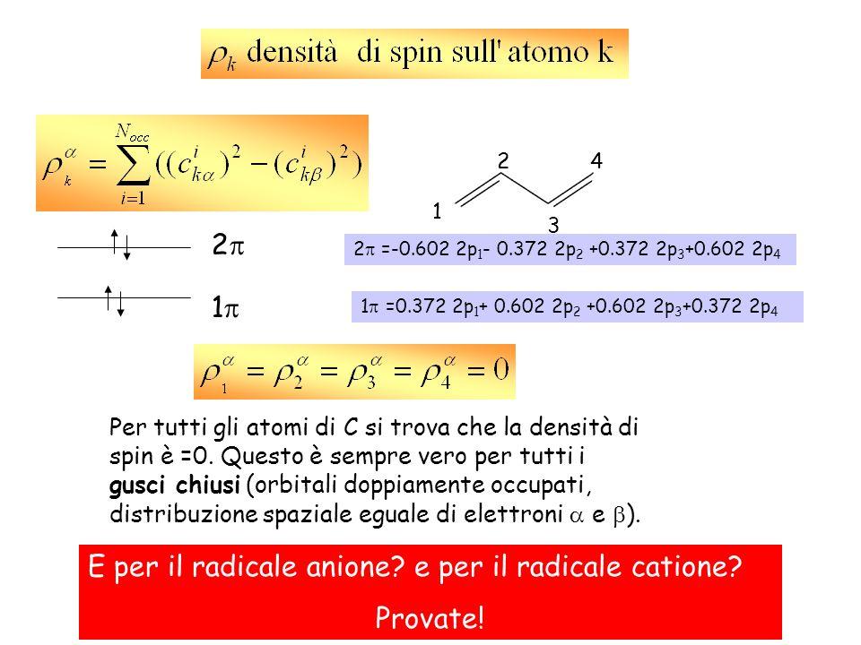 E per il radicale anione e per il radicale catione Provate!