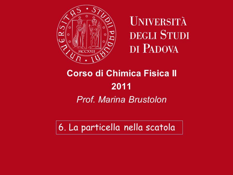 Corso di Chimica Fisica II 2011 Prof. Marina Brustolon