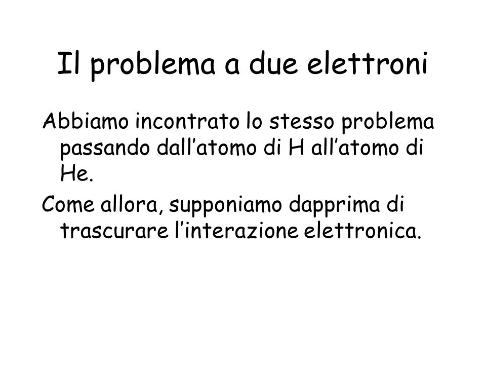 Il problema a due elettroni