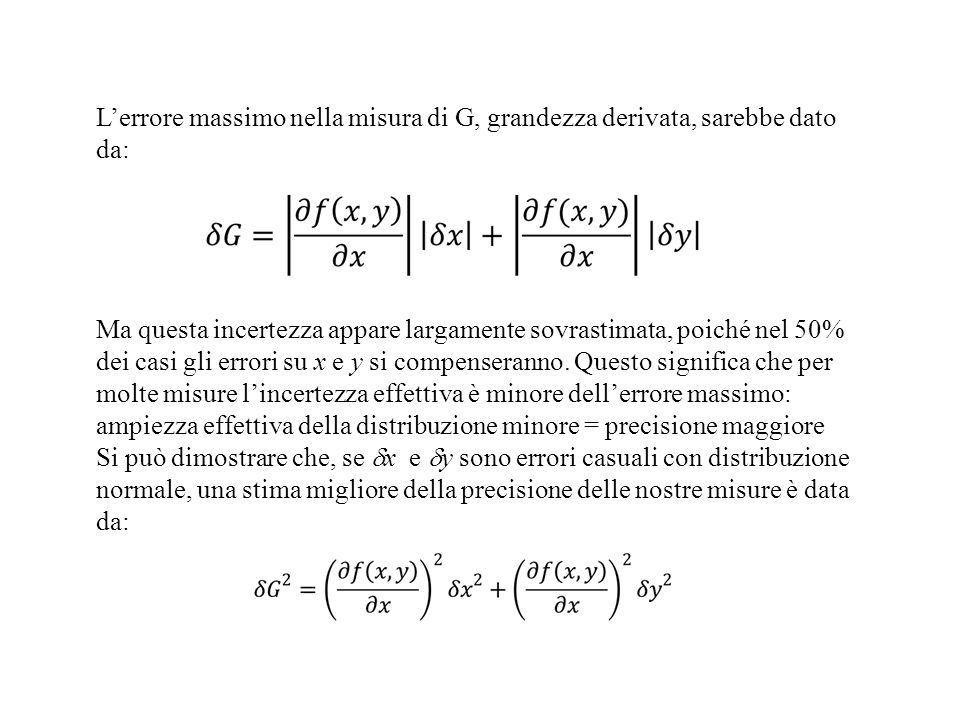 L'errore massimo nella misura di G, grandezza derivata, sarebbe dato da: