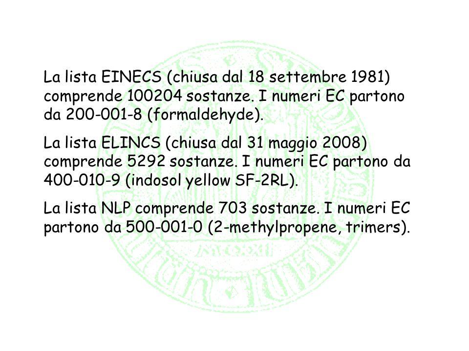 La lista EINECS (chiusa dal 18 settembre 1981) comprende 100204 sostanze. I numeri EC partono da 200-001-8 (formaldehyde).