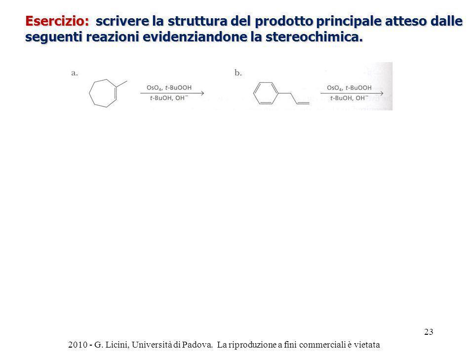 Esercizio: scrivere la struttura del prodotto principale atteso dalle seguenti reazioni evidenziandone la stereochimica.