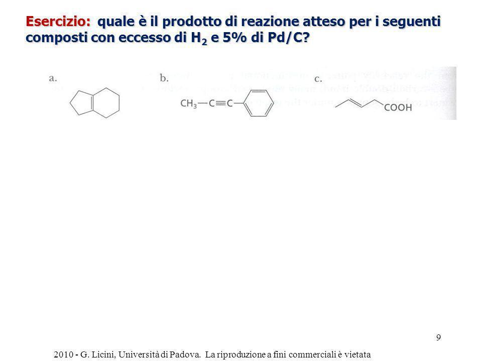 Esercizio: quale è il prodotto di reazione atteso per i seguenti composti con eccesso di H2 e 5% di Pd/C