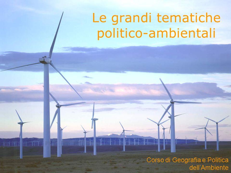 Le grandi tematiche politico-ambientali