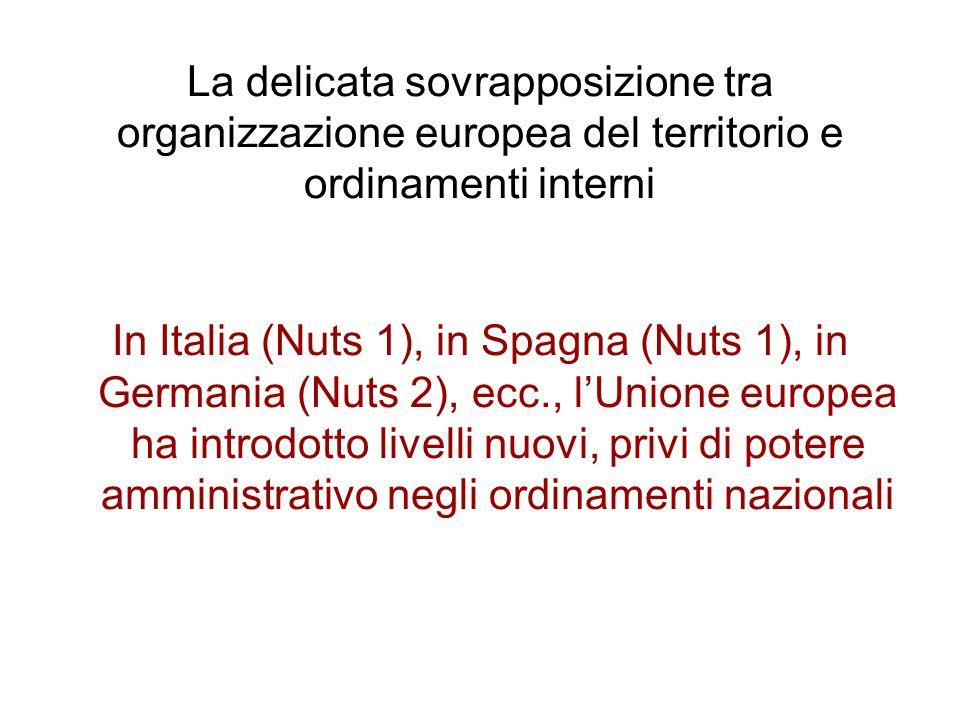 La delicata sovrapposizione tra organizzazione europea del territorio e ordinamenti interni