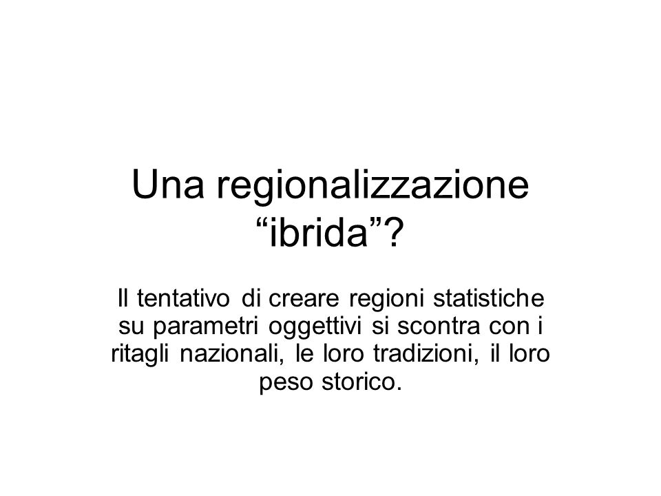 Una regionalizzazione ibrida