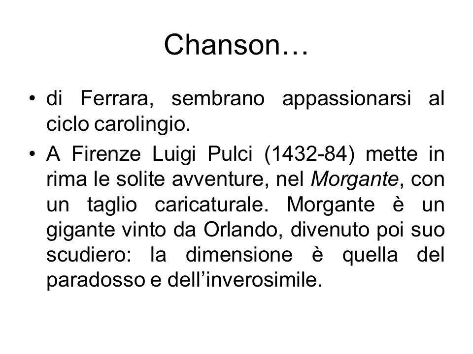 Chanson… di Ferrara, sembrano appassionarsi al ciclo carolingio.