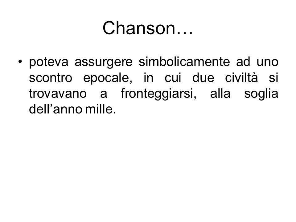 Chanson… poteva assurgere simbolicamente ad uno scontro epocale, in cui due civiltà si trovavano a fronteggiarsi, alla soglia dell'anno mille.