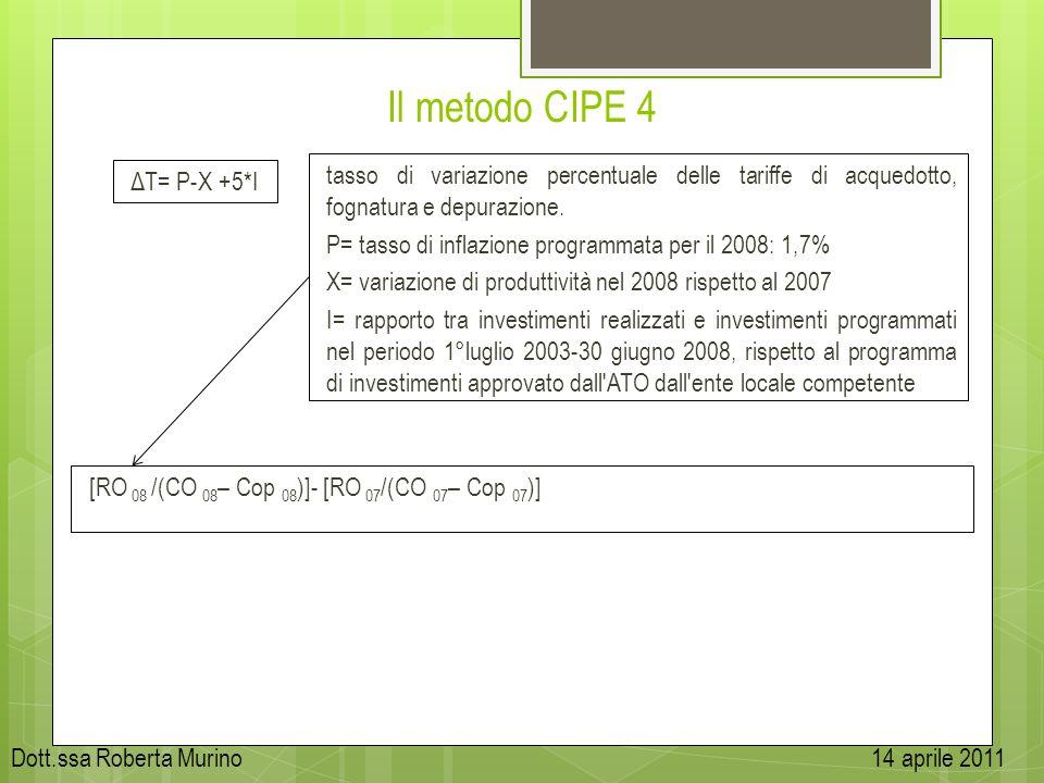 Il metodo CIPE 4 ΔT= P-X +5*I. tasso di variazione percentuale delle tariffe di acquedotto, fognatura e depurazione.