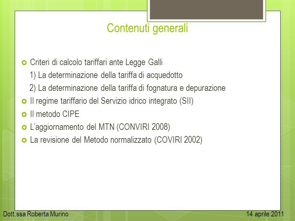Contenuti generali Criteri di calcolo tariffari ante Legge Galli