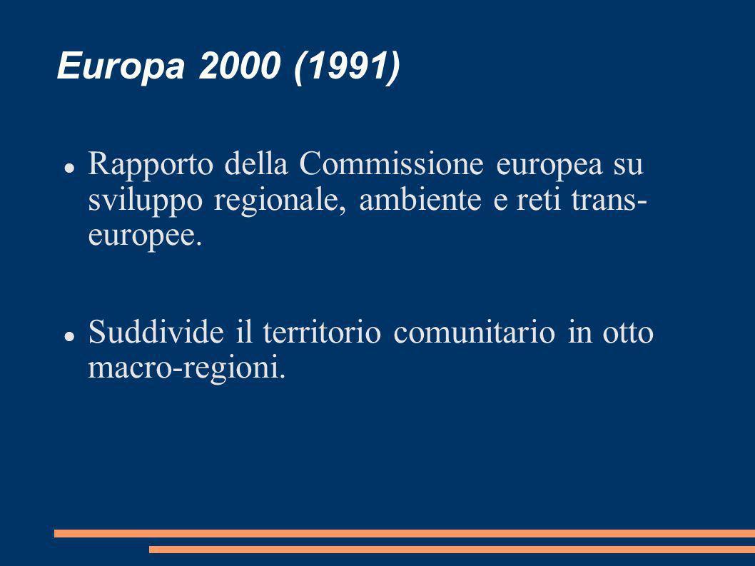 Europa 2000 (1991) Rapporto della Commissione europea su sviluppo regionale, ambiente e reti trans- europee.