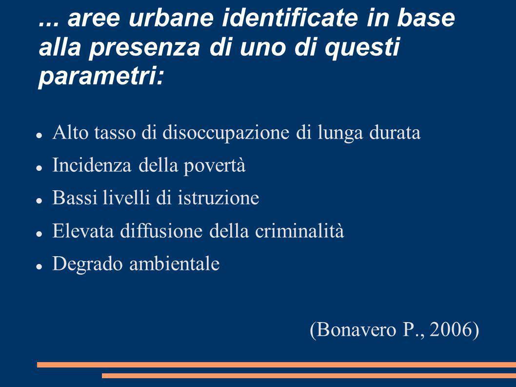 ... aree urbane identificate in base alla presenza di uno di questi parametri: