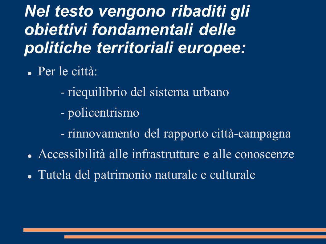 Nel testo vengono ribaditi gli obiettivi fondamentali delle politiche territoriali europee:
