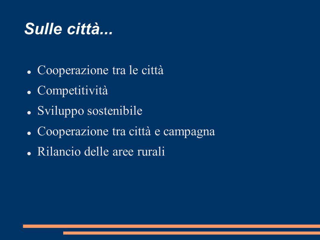 Sulle città... Cooperazione tra le città Competitività