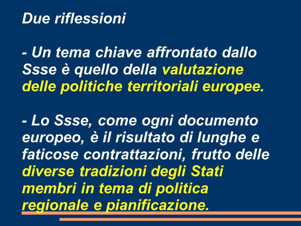 Due riflessioni - Un tema chiave affrontato dallo Ssse è quello della valutazione delle politiche territoriali europee.
