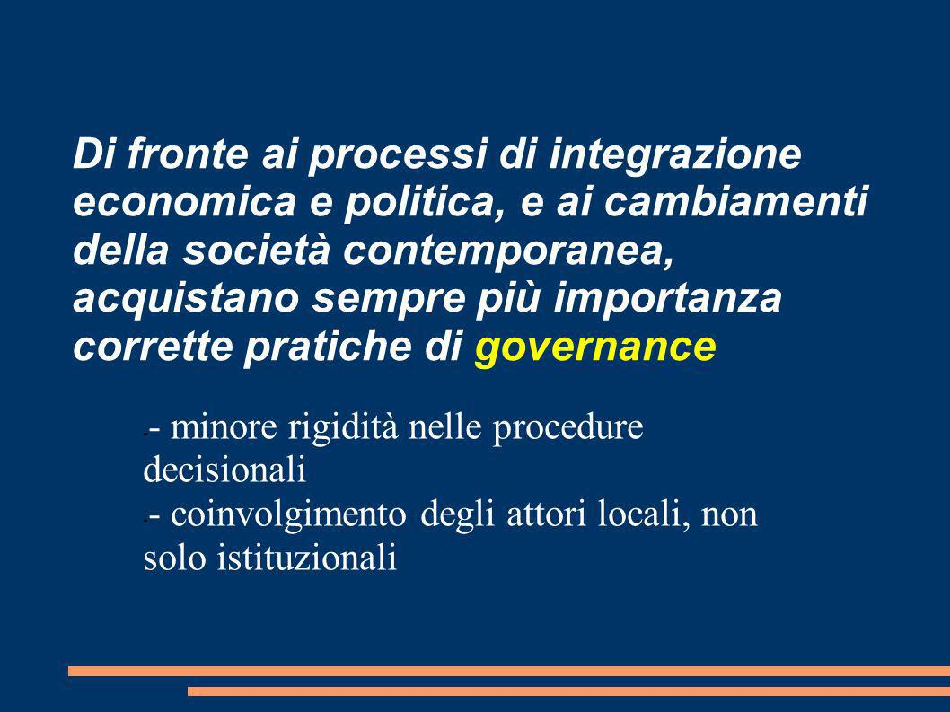 Di fronte ai processi di integrazione economica e politica, e ai cambiamenti della società contemporanea, acquistano sempre più importanza corrette pratiche di governance