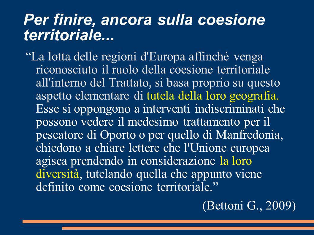 Per finire, ancora sulla coesione territoriale...