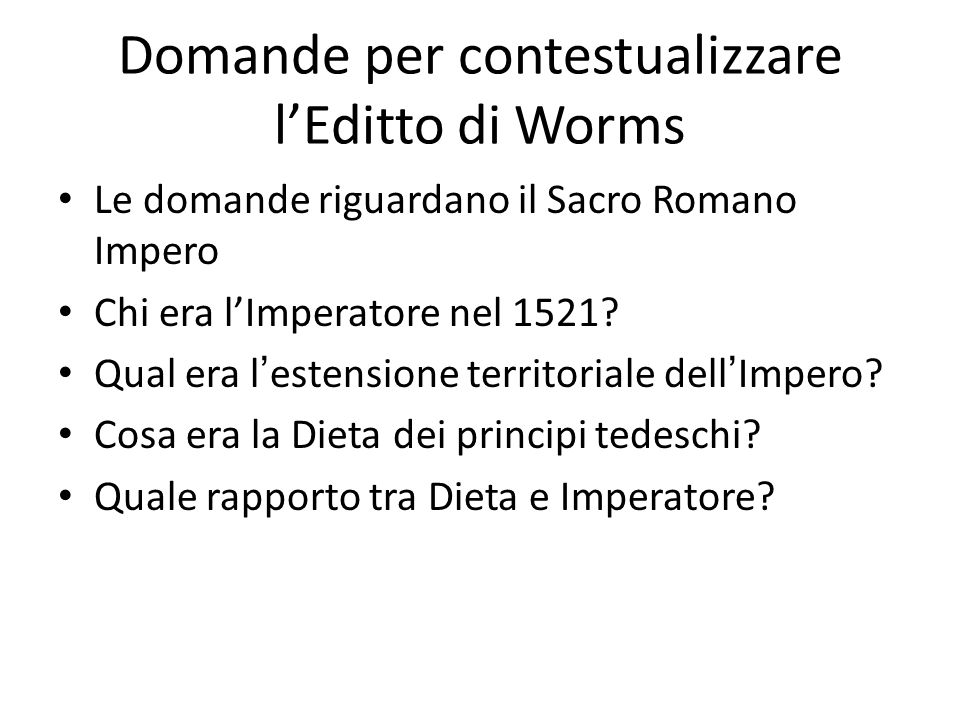 Domande per contestualizzare l'Editto di Worms