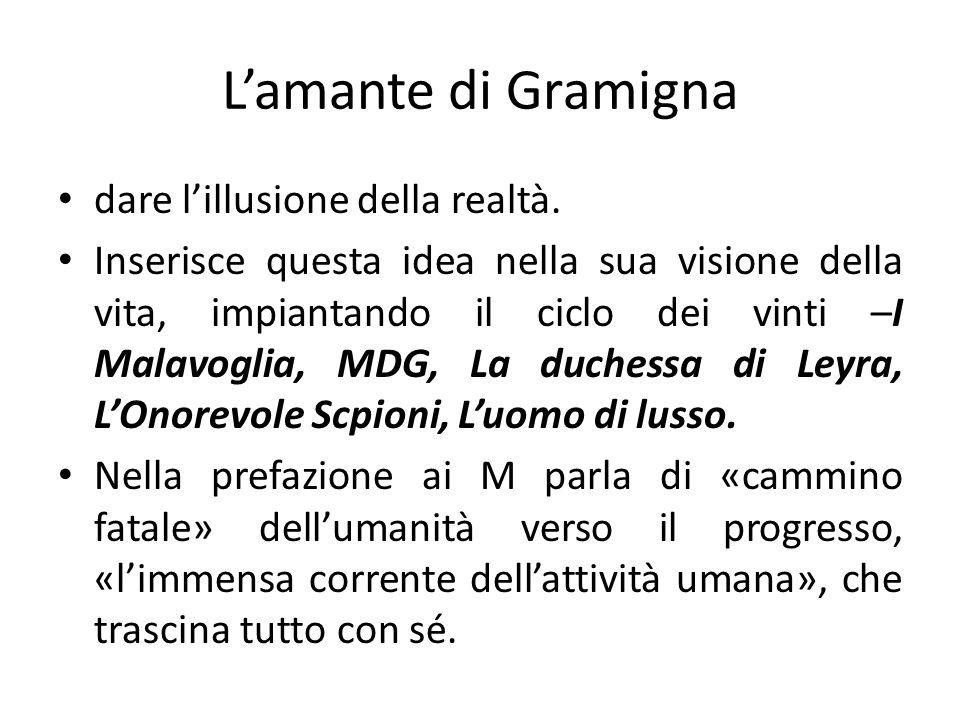 L'amante di Gramigna dare l'illusione della realtà.