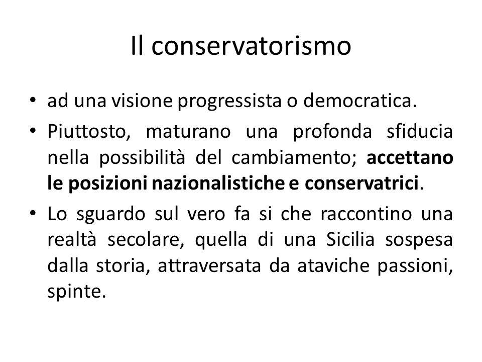 Il conservatorismo ad una visione progressista o democratica.